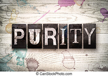 Purity Concept Metal Letterpress Type - The word PURITY...