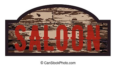 Old Saloon Sign - Old worn stylish wooden saloon sign over a...