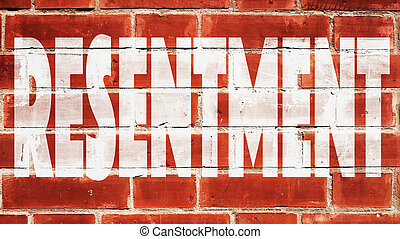 Resentment On A Brick Wall