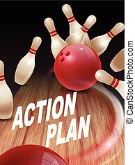 strike bowling 3D illustration, action plan words in the...