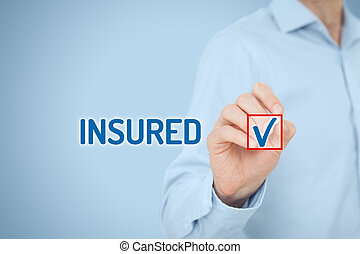 Insured - Client is insured. Insurance agent tick checkbox...