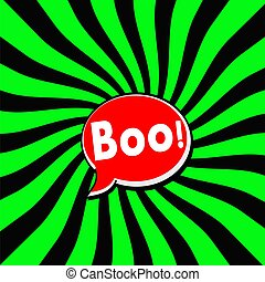 Boo Red Speech bubbles white wording on Striped sun Green-Black background
