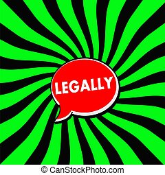 LEGALLY Red Speech bubbles white wording on Striped sun Green-Black background
