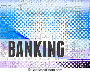 Banking word shows online bank and ebanking - Banking word...