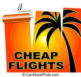 Cheap Flights Represents Low Cost Promo Airfares - Cheap...