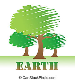 Earth Trees Represents Environment Forest And Nature - Earth...