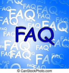 Faq Words Indicate Frequently Asked Questions And Advice -...