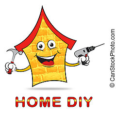 Home Diy Represents Do It Yourself Home - Home Diy...