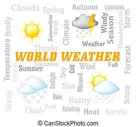 World Weather Represents Global Meteorological Conditions...