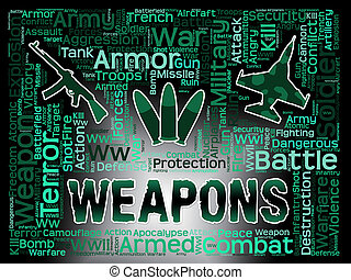 Weapons Words Means Armed Firepower And Armoury - Weapons...
