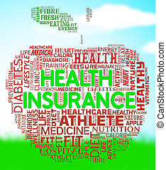 Health Insurance Shows Healthcare Coverage And Policy -...