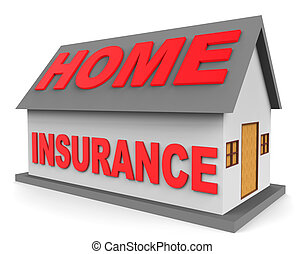 Home Insurance Means Housing Indemnity 3d Rendering - Home...