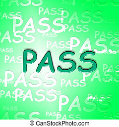 Pass Words Indicates Approve Passing And Verified - Pass...