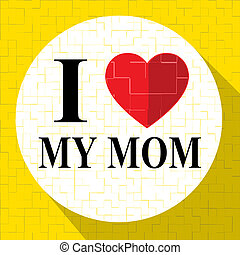 Love My Mom Represents Loving Mum And Mother