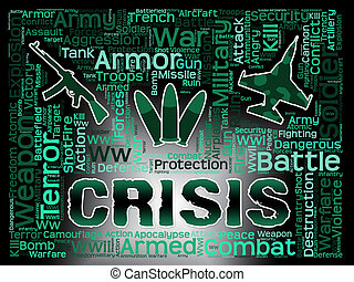 Crisis Words Shows Hard Times And Calamity - Crisis Words...