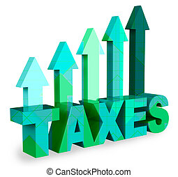 Taxes Arrows Means Taxation Taxpayer 3d Rendering - Taxes...