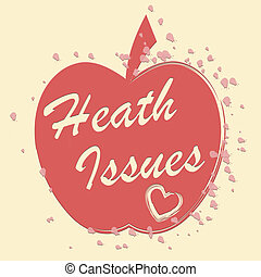 Health Issues Indicates Wellbeing Medicine And Wellness -...