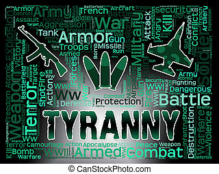 Tyranny Words Indicates Reign Of Terror And Dictatorship -...