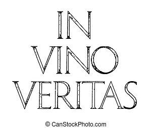 In Vino Veritas. Quote lettering. Roman Classic Alphabet...