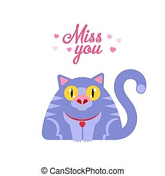 Miss you cat - Miss you typography card with flat style cat...