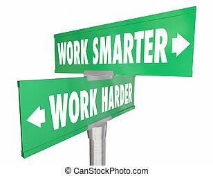 Work Smarter Vs Harder Two 2 Signs 3d Illustration