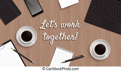 Realistic workplace table with quote 'Let's work together'