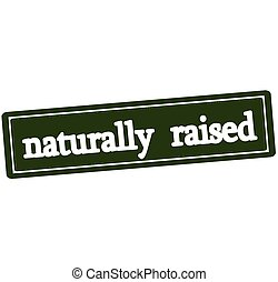 Naturally raised - Rubber stamp with text naturally raised...