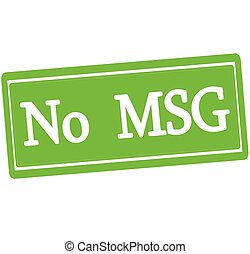 No MSG - Rubber stamp with text no MSG inside, vector...