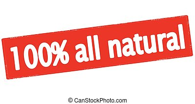 One hundred percent all natural - Rubber stamp with text one...