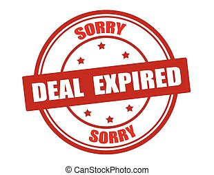 Deal expired - Rubber stamp with text deal expired inside,...
