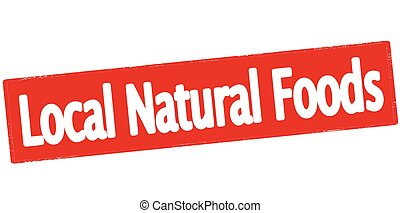 Local natural food - Rubber stamp with text local natural...