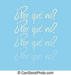 Why not spanish message - Creative design of Why not spanish...