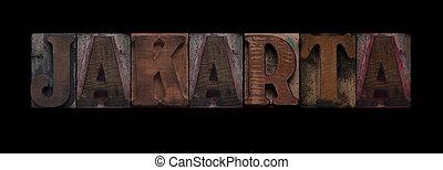 Jakarta - the word Jakarta in old letterpress wood type