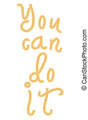 quote You Can Do This. - Inspirational quote You Can Do It....