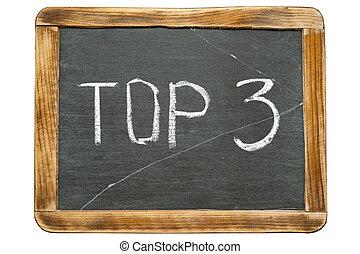 top 3 fr - top 3 sign handwritten on vintage school slate...