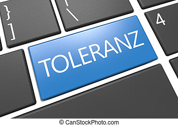 Toleranz - german word for tolerance - keyboard 3d render...
