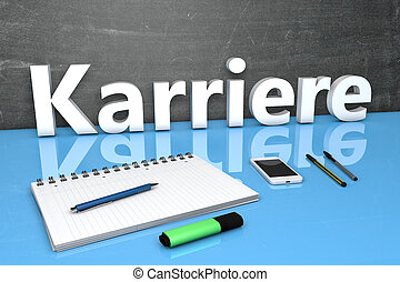 Karriere - german word for career - text concept with...