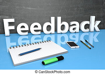 Feedback - text concept with chalkboard, notebook, pens and...