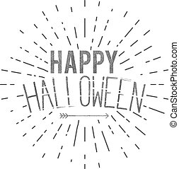 Happy Halloween label. Vector holiday wishes overlay for photo, cards. Typography design with sun bursts and. Vector text with retro grunge effect and arrow. Print on t shirt, tee design, apparel