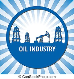 oil industry - Circle emblem of oil industry on a blue rays...