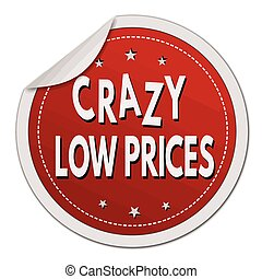 Crazy low prices sticker - Crazy low prices red sticker on...