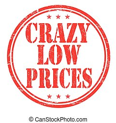 Crazy low prices stamp - Crazy low prices grunge rubber...