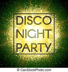 Disco night party banner on abstract explosion background with gold glittering elements and green glow. Dust firework light effect. Sparkles splash powder backdrop. Vector illustration.
