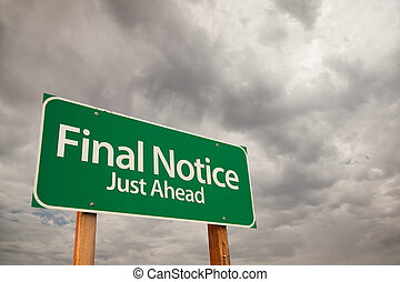 Final Notice Green Road Sign Over Storm Clouds - Final...