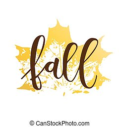 Fall hand written inscription with yellow maple leaf on...
