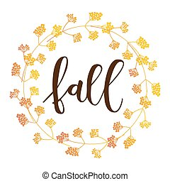 Fall hand written inscription with yellow red floral wreath...