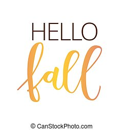 Hello fall hand written inscription on white background