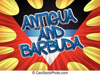 Antigua and Barbuda - Comic book style text on comic book...