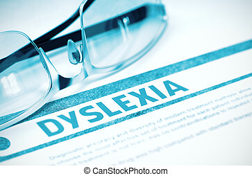 Diagnosis - Dyslexia. Medicine Concept. 3D Illustration. -...