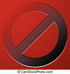 Red prohibition, restriction sign - Rejection, closed, no...